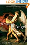 Wrestling the Angel: The Foundations...