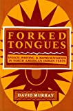 Forked Tongues: Speech, Writing and Representation in North American Indian Texts