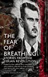 The Fear of Breathing: Stories from the Syrian Revolution (Oberon Modern Plays) (1849434190) by Sherlock, Ruth