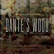 Dante's Wood: A Mark Angelotti Novel | Lynne Raimondo