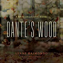 Dante's Wood: A Mark Angelotti Novel Audiobook by Lynne Raimondo Narrated by Stefan Rudnicki