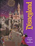 Disneyland: Dreams, Traditions and Transitions (Kingdom Editions)