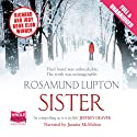 Sister (       UNABRIDGED) by Rosamund Lupton Narrated by Juanita Mahon