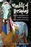 Nights of Horseplay: Equine fantasies from South Carolinas thoroughbred country