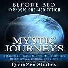Mystic Journeys: Open Yourself to Spiritual Awakening, Past Life Regression, Lucid Dreaming and Access to Akashic Records Rede von  QuietZen Studios Gesprochen von:  QuietZen Studios