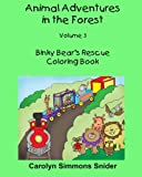 img - for Binky Bear's Rescue Coloring Book (Animal Adventures in the Forest) (Volume 3) book / textbook / text book