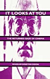 It Looks at You: The Returned Gaze of Cinema (SUNY Series in Postmo (The Suny Series in Postmodern Culture)