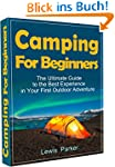 Camping for Beginners: the Ultimate G...