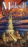 Colors of Chaos (Saga of Recluce, Book 9)