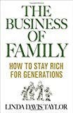 img - for The Business of Family: How to Stay Rich for Generations book / textbook / text book