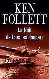echange, troc Ken Follett - La Nuit de tous les dangers