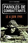 Paroles de combattants : Le 6 juin 1944 par Bastable
