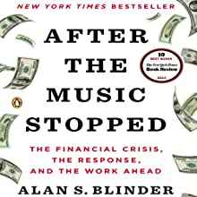 After the Music Stopped: The Financial Crisis, the Response, and the Work Ahead Audiobook by Alan S. Blinder Narrated by Graham Vick