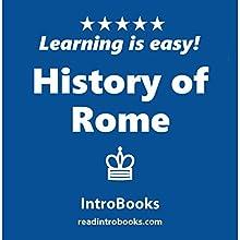 History of Rome   Livre audio Auteur(s) :  IntroBooks Narrateur(s) : Andrea Giordani