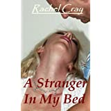 A Stranger in My Bed (An erotic romance novella)di Rachel Cray