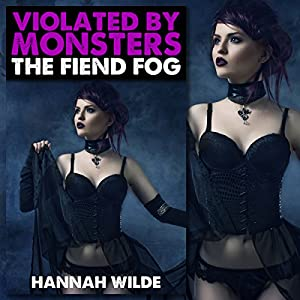 Violated by Monsters: The Fiend Fog Audiobook