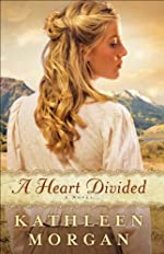A Heart Divided, A Novel (Heart of the Rockies Book 1)
