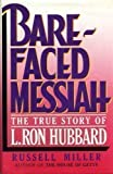 img - for Bare-Faced Messiah : A Biography of L. Ron Hubbard book / textbook / text book