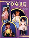 Collector's Encyclopedia of Vogue Dolls, Indentification and Values, 2nd Edition