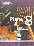 Piano 2015-2017: Grade 8: Pieces & Exercises for Trinity College London Exams, 2015-2017 (Piano Exam Repertoire)