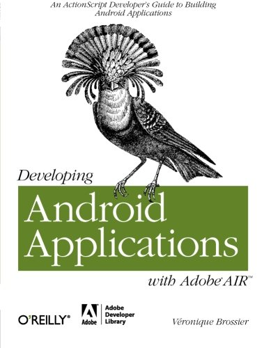 Developing Android Applications with Adobe AIR: An ActionScript Developer's Guide to Building Android Applications (Adobe Developer Library) (Android Programming Online Shop compare prices)