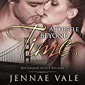 A Thistle Beyond Time: Book 2 of the Thistle & Hive Series (       UNABRIDGED) by Jennae Vale Narrated by Paul Woodson