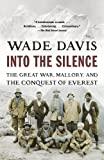 img - for Into the Silence: The Great War, Mallory, and the Conquest of Everest book / textbook / text book