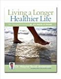 Living a Longer, Healthier Life: The Companion Guide to Dr. As Habits of Health