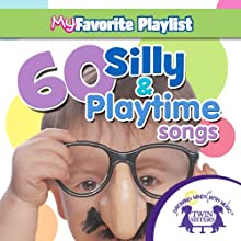60 Silly and Playtime Songs  by Twin Sisters Narrated by Twin Sisters