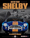 Motor Trend Shelby: A Tribute to an American Original (Motor Trend Presents)