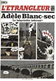 L'Etrangleur, N 2, 9 octobre 2007 : Adle Blanc-sec : Le labyrinthe infernal !