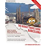 How To Enjoy Barcelona For Less Than 10 Euros Per Day - BUDGET TRAVEL GUIDE - City Breakby Lisa Taylor