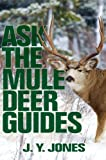 Ask the Mule Deer Guides (Ask the Guides)