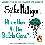 Where Have All the Bullets Gone? | Spike Milligan
