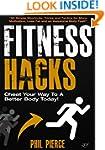 Fitness Hacks: 50 Shortcuts to Effort...