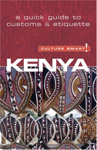 Kenya - Culture Smart!: a quick guide to customs and etiquette