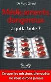 Médicaments dangereux (French Edition)
