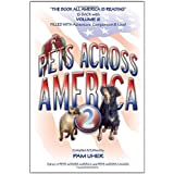 Pets Across America ~ Vol II: Lessons About Life Animals Teach Us ~ Pamela A. Uher