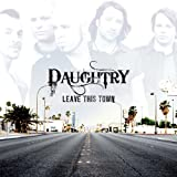 Leave This Town Daughtry