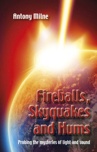 Fireballs, Skyquakes and Hums: Probing the Mysteries of Light and Sound PDF