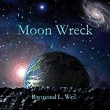 Moon Wreck: The Slaver Wars, Book 1 (Unabridged)