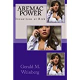 Aremac Power: Inventions at Risk (The Aremac Book 2) ~ Gerald M. Weinberg