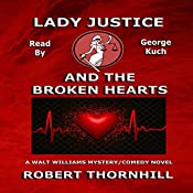 Lady Justice and the Broken Hearts | [Robert Thornhill]