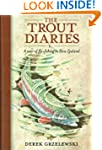 The Trout Diaries: A Year of Fly-Fish...