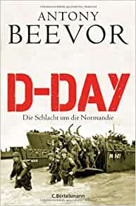 Amazon.fr - D-Day: Die Schlacht um die Normandie - Antony