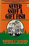 Never Sniff a Gift Fish (003063864X) by Mcmanus, Patrick F