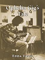 Ophelia Gig's Tale [Kindle Edition]