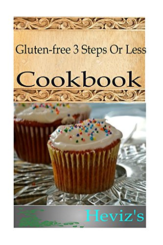 Free Kindle Book : Paleo Gluten-free 3 Steps Or Less 101. Delicious, Nutritious, Low Budget, Mouth watering Gluten-free 3 Steps Or Less Cookbook