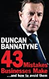 43 Mistakes Businesses Make...and How to Avoid Them: Your Expert Guide to Better Business by Bannatyne, Duncan (2011) Paperback