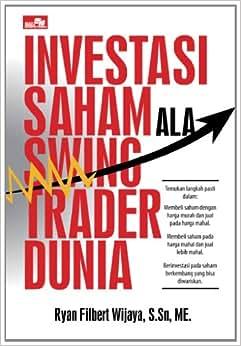 Investasi Saham Ala Swing Trader Dunia (Indonesian Edition)